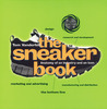 The Sneaker Book: Anatomy of an Industry and an Icon
