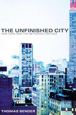 The Unfinished City: New York and the Metropolitan Idea