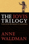 The Iovis Trilogy by Anne Waldman