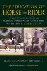 The Education of Horse and Rider: A Guide to Basic Dressage and Classical Horsemanship for Our Time