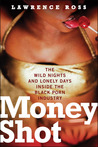 Money Shot: The Wild Nights and Lonely Days Inside the Black Porn Industry