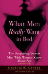 What Men Really Want In Bed: The Surprising Facts Men Wish Women Knew About Sex