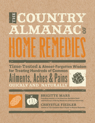 The Country Almanac of Home Remedies by Brigitte Mars