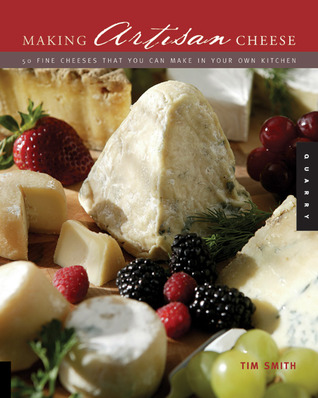 Making Artisan Cheese by Tim Smith