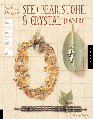 Making Designer Seed Bead, Stone, and Crystal Jewelry
