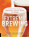 Extreme Brewing by Sam Calagione