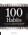 100 Habits of Successful Publication Designers: Insider Secrets for Working Smart and Staying Creative