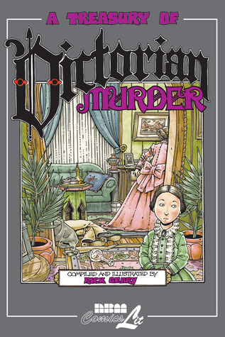 A Treasury of Victorian Murder by Rick Geary