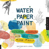 Water Paper Paint: Exploring Creativity with Watercolor and Mixed Media