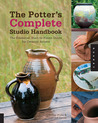 The Potter's Complete Studio Handbook: The Essential, Start-to-Finish Guide for Ceramic Artists