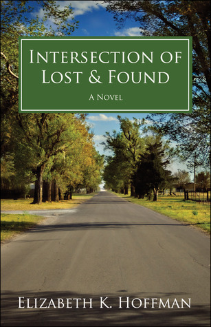 Intersection of Lost and Found by Elizabeth Hoffman