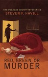 Red, Green, or Murder (Posadas County Mystery, #7)