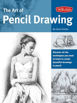 The Art of Pencil Drawing: Learn how to draw realistic subjects with pencil