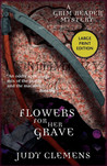 Flowers for Her Grave (Grim Reaper Mystery, #3)