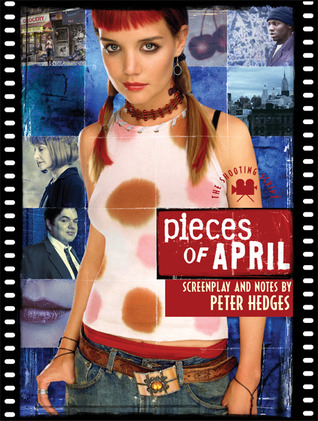 Pieces of April: The Shooting Script