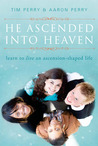 He Ascended into Heaven: Learning to Live an Ascension-Shaped Life