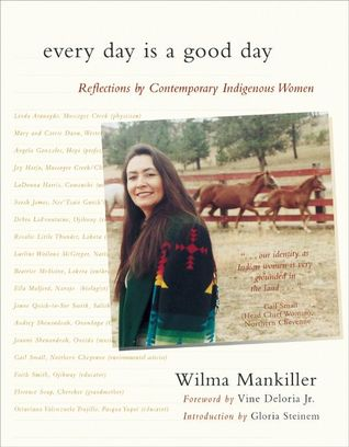 Every Day Is a Good Day by Wilma Mankiller