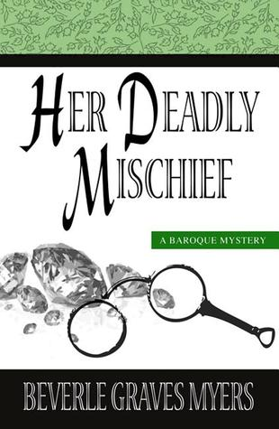 Her Deadly Mischief by Beverle Graves Myers