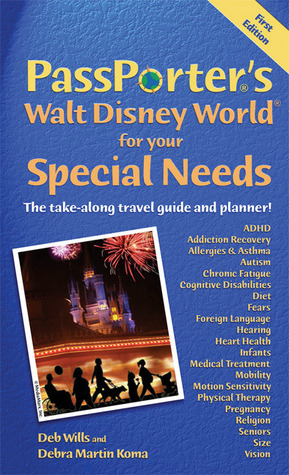 PassPorter's Walt Disney World for Your Special Needs: The Take-Along Travel Guide and Planner!