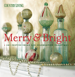 Country Living Merry & Bright by Country Living Magazine