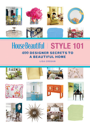 House Beautiful Style 101 by Lisa Cregan