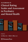 Handbook of Clinical Rating Scales and Assessment in Psychiatry and Mental Health