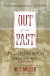 Out of the Past: Gay and Lesbian History from 1869 to the Present