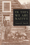 In This We are Native: Memoirs and Journeys