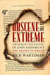 Obscene in the Extreme: The Burning and Banning of John Steinbeck's the Grapes of Wrath
