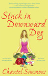 Stuck in Downward Dog: A Novel