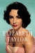 Elizabeth Taylor: The Lady, the Lover, the Legend: 1932-2011: A New Biography