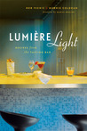 Lumière Light: Recipes from the Tasting Bar
