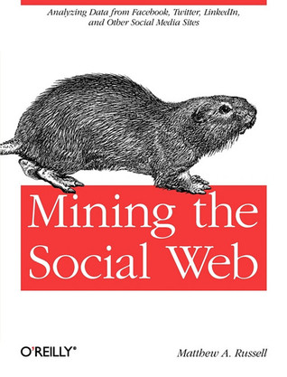 Mining the Social Web by Matthew A. Russell