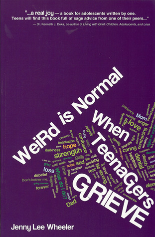 Weird Is Normal When Teenagers Grieve by Jenny Lee Wheeler