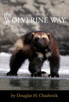 The Wolverine Way by Douglas H. Chadwick