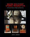 Where Discovery Sparks Imagination by John D. Jenkins