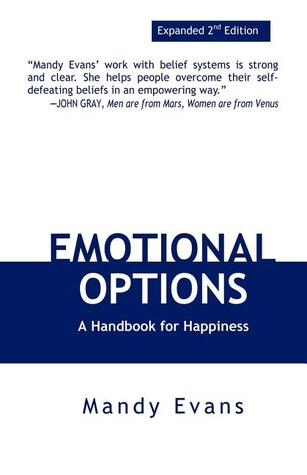 Emotional Options: A Handbook for Happiness