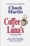 Coffee at Luna's: A Business Fable: Three Secrets to Knowledge, Self-Improvement, and Happiness in Your Work and Life