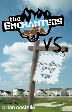The Enchanters vs. Sprawlburg Springs by Brian Costello