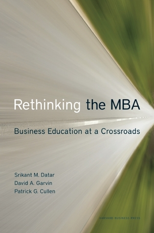 Rethinking the MBA by Srikant M. Datar