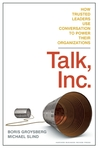 Talk, Inc.: How Trusted Leaders Use Conversation to Power their Organizations
