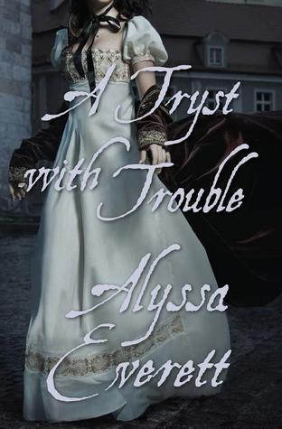 A Tryst with Trouble by Alyssa Everett