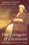 The Cottagers Of Glenburnie: And Other Educational Writing