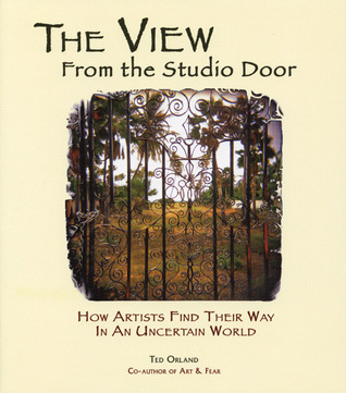 The View From The Studio Door by Ted Orland