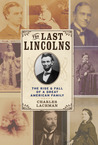 The Last Lincolns: The Rise & Fall of a Great American Family