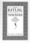 From Ritual to Theatre by Victor Witter Turner