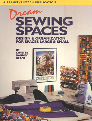 Dream Sewing Spaces by Lynette Black