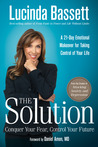 The Solution: Conquer Your Fear, Control Your Future