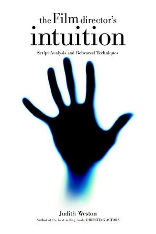 The Film Director's Intuition by Judith Weston