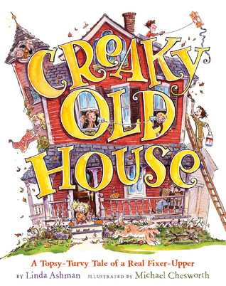 Creaky Old House by Linda Ashman